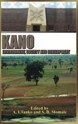 Kano: Environment, Society and Development (Hb) (Hardback)