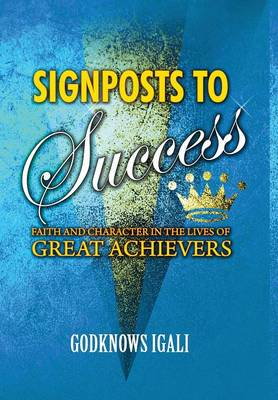 Signposts to Success: Faith and Character in the Lives of Great Achievers (Hb) (Hardback)