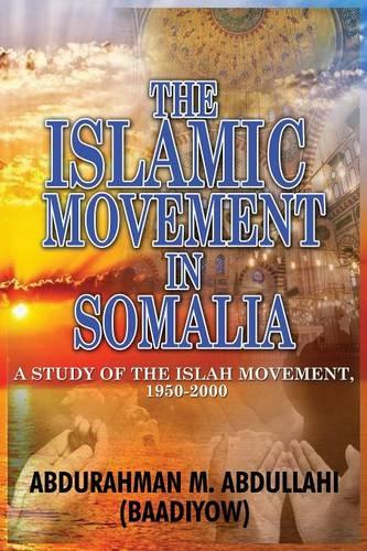 The Islamic Movement in Somalia: A Study of the Islah Movement, 1950-2000 (Paperback)
