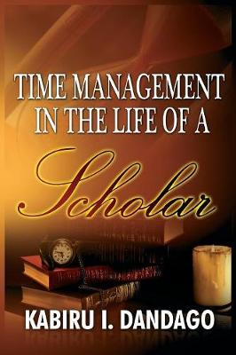 Time Management in the Life of a Scholar (Paperback)