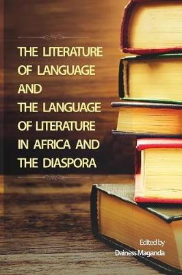 The Literature of Language and the Language of Literature in Africa and the Diaspora (Paperback)