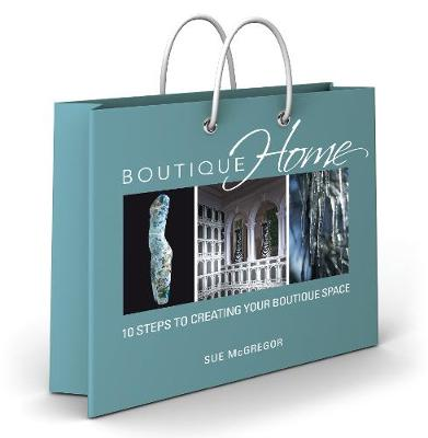 Boutique Home: 10 Steps to Creating Your Boutique Space (Paperback)