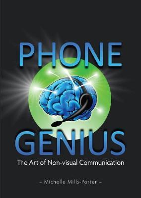 Phone Genius: The Art of Non-Visual Communication (Paperback)
