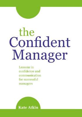 The Confident Manager: Lessons in Confidence and Communication for Successful Managers (Paperback)