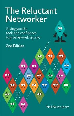 The Reluctant Networker: Giving you the tools and confidence to give networking a go (Paperback)