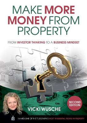 Make More Money from Property: From investor thinking to a business mindset (Paperback)