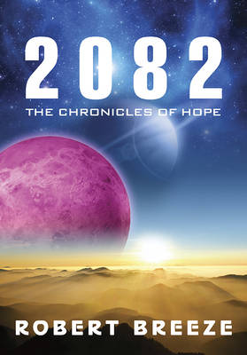2082: The Chronicles of Hope (Paperback)