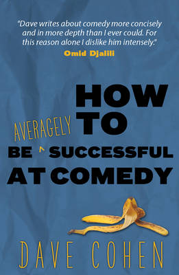 How to be Averagely Successful at Comedy (Paperback)