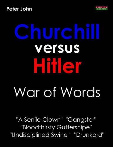 Churchill Versus Hitler: War of Words (Paperback)