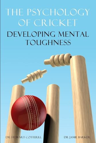 The Psychology of Cricket: Developing Mental Toughness [Cricket Academy Series] (Paperback)