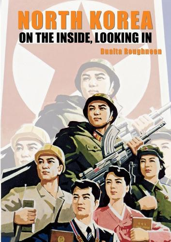 North Korea: On the Inside, Looking in (Paperback)