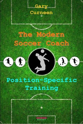 The Modern Soccer Coach: Position-Specific Training (Paperback)