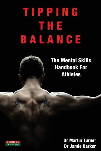 Tipping the Balance: The Mental Skills Handbook for Athletes [Sport Psychology Series] (Paperback)