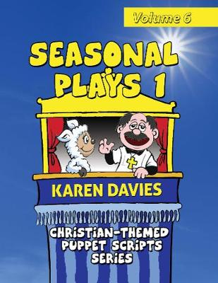 Seasonal Plays I: 10 plays celebrating events in the Christian year - Christian-Themed Puppet Scripts Series (Paperback)