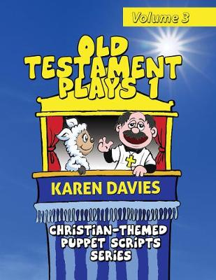 Old Testament Plays I: 10 plays featuring classic stories from the Old Testament - Christian-Themed Puppet Scripts Series (Paperback)