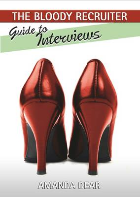 Guide to Interviews - The Bloody Recruiter 1 (Paperback)