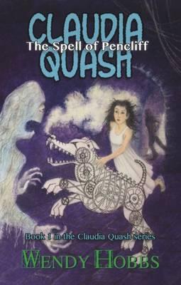 The Spell of Pencliff - The Claudia Quash Series 1 (Paperback)