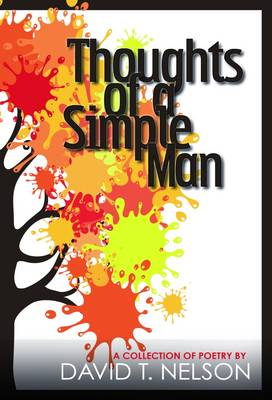 Thoughts of a Simple Man: A Collection of Poetry (Paperback)
