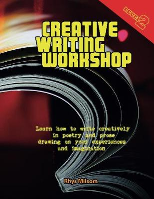 Creative Writing Workshop: Learn how to write creatively drawing on your experiences and imagination - Author Training Series (Paperback)