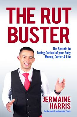 The Rut Buster: The Secrets to Taking Control of Your Money, Career & Life (Paperback)
