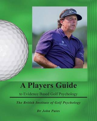 Players Guide to Evidence Based Golf Psychology (Paperback)