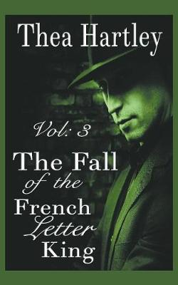 The Fall of the French Letter King - French Letter King 3 (Paperback)