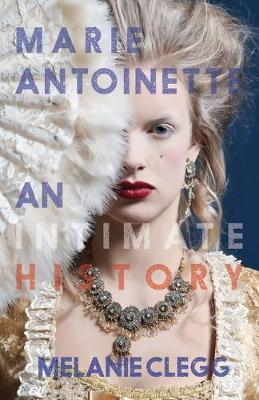 Marie Antoinette: An Intimate History (Paperback)