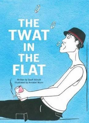Twat in the Flat (Paperback)