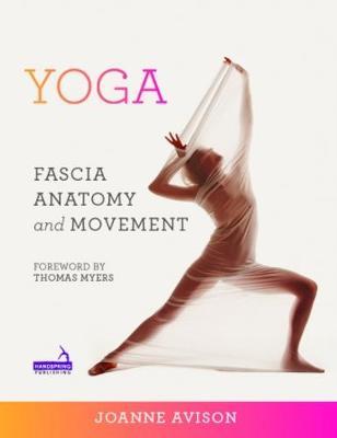 Yoga: Fascia, Anatomy and Movement (Paperback)