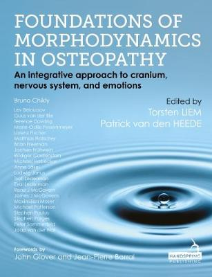 Foundations of Morphodynamics in Osteopathy: An Integrative Approach to Cranium, Nervous System, and Emotions (Hardback)