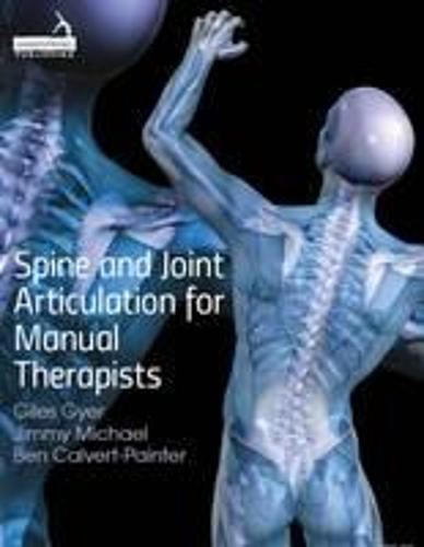 Spine and Joint Articulation for Manual Therapists (Paperback)
