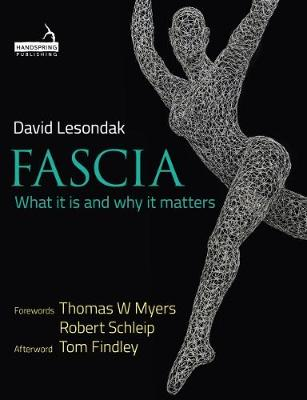 Fascia: What it is and Why it Matters (Paperback)