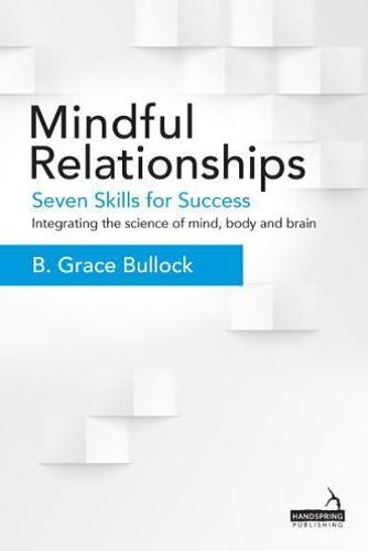 Mindful Relationships: Seven Skills for Success (Paperback)