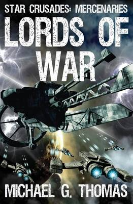 Lords of War - Star Crusades: Mercenaries 1 (Paperback)