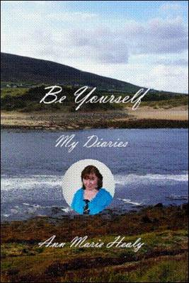 Be Yourself, My Diaries (Paperback)