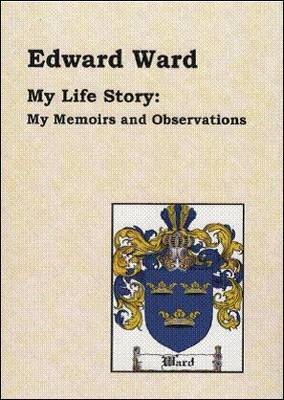 My Life Story: My Memoirs and Observations (Paperback)