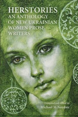 Herstories: An Anthology of New Ukrainian Women Prose Writers (Paperback)