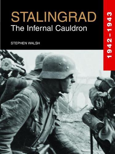 Stalingrad: The Infernal Cauldron 1942-1943 (Hardback)