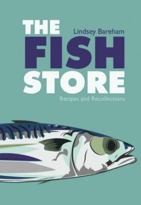 The Fish Store: Recipes and Recollections (Paperback)