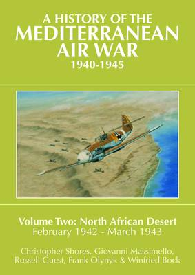 A History of the Mediterranean Air War, 1940-1945: Volume Two: North African Desert, February 1942 - March 1943 (Hardback)