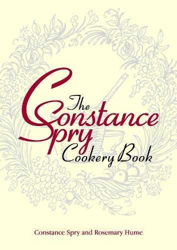 The Constance Spry Cookbook (Hardback)