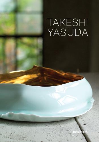 Takeshi Yasuda: Porcelain 2013 (Paperback)