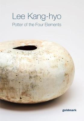 Lee Kang-hyo: Potter of the Four Elements (Paperback)