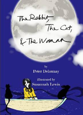 The Rabbit, the Cat, and the Woman (Paperback)
