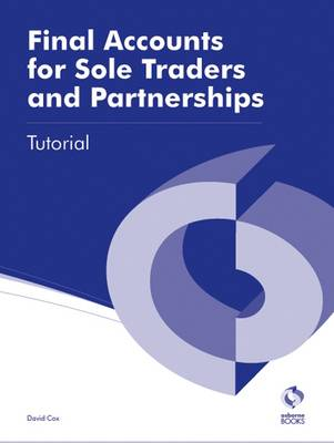 Final Accounts for Sole Traders and Partnerships Tutorial - AAT Accounting - Level 3 Diploma in Accounting (Paperback)