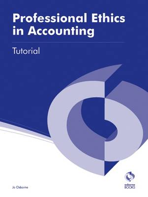 Professional Ethics in Accounting Tutorial - AAT Accounting - Level 3 Diploma in Accounting (Paperback)