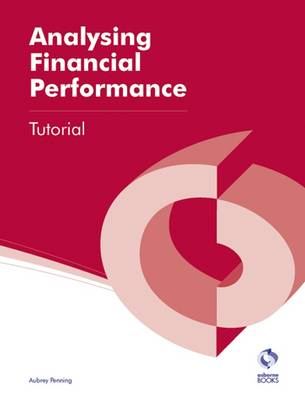 Analysing Financial Performance Tutorial - AAT Accounting - Level 4 Diploma in Accounting (Paperback)