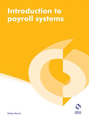 Introduction to Payroll Systems - AAT Accounting - Level 2 Diploma in Accounting and Business (Paperback)