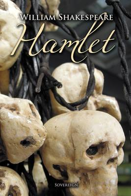 Hamlet: The Tragedy of Hamlet, Prince of Denmark - Timeless Classics (Paperback)