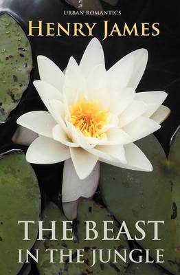 The Beast in the Jungle - World Classics (Paperback)